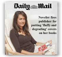 Daily Mail - Novelist fires publisher for putting 'fluffy and degrading' covers on her books - http://www.dailymail.co.uk/news/article-2037566/Novelist-left-banking-sexism-fires-publisher-putting-fluffy-degrading-covers-books.html